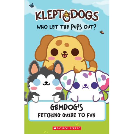 Kleptodogs: It's Their Turn Now! (Guidebook) : Gemdog's Fetching Guide to (Turn Around Right Now Every Now And Then)