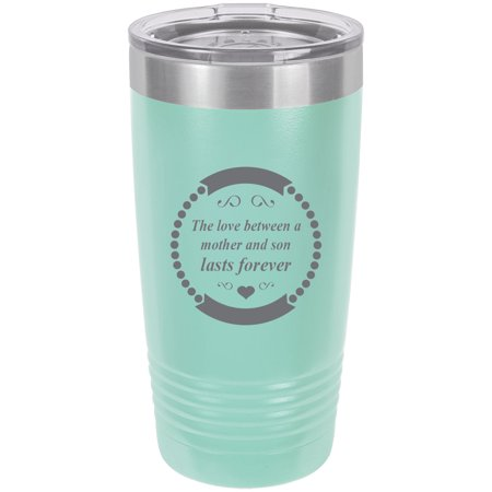 The love between a mother and son lasts forever Stainless Steel Engraved Insulated Tumbler 20 Oz Travel Coffee Mug,