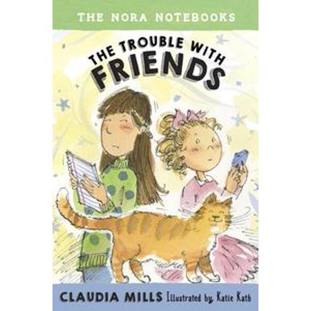 - The Nora Notebooks, Book 3: The Trouble with Friends - eBook