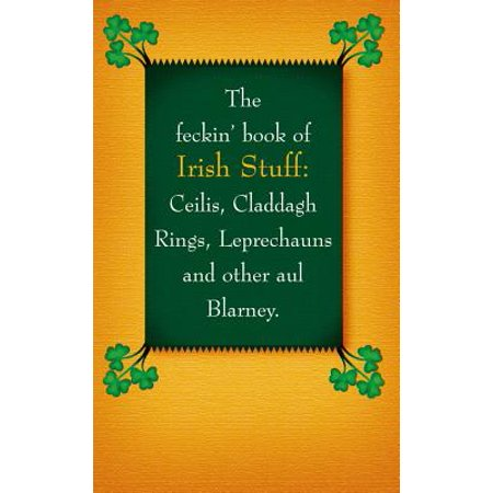 Feckin Irish Whiskey (The Feckin' Book of Irish Stuff : Ceilis, Claddagh Rings, Leprechauns, and Other Aul')