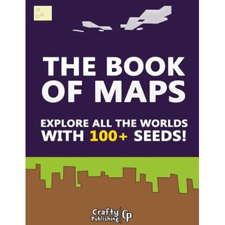 The Book of Maps - Explore All the Worlds With 100+ Seeds!: (An Unofficial Minecraft Book) - eBook - Halloween Map Minecraft Pe