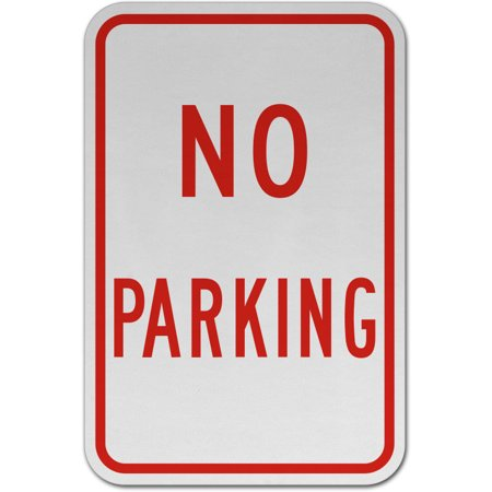 Traffic Signs - No Parking Sign Heavy Duty 12 x 8 Aluminum Metal Sign Street Weather Approved Sign ()