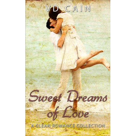 Sweet Dreams of Love - A Clean Romance Collection - eBook