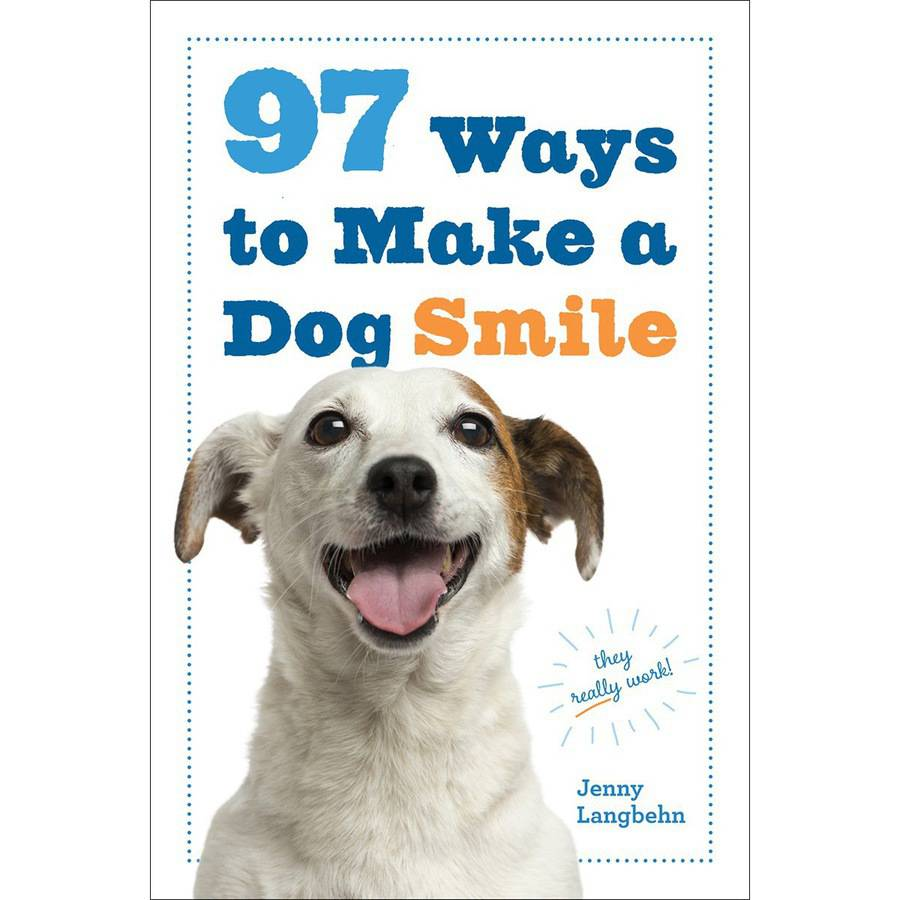 Workman Publishing-97 Ways To Make A Dog Smile, Pk 1, Storey Publishing