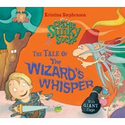 Sir Charlie Stinky Socks and the Wizard's Whisper