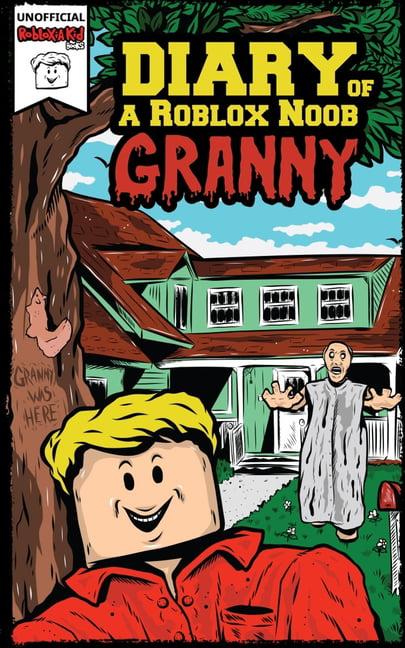 Granny Game Roblox Guide Roblox Book 1 Diary Of A Roblox Noob Granny Paperback Walmart Com Walmart Com