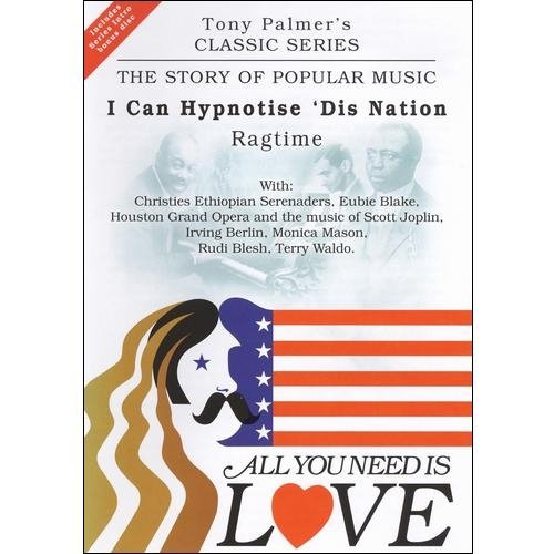 All You Need Is Love:  I Can Hypnotize 'Dis Nation (Ragtime)