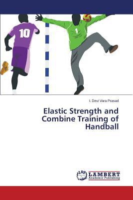 Elastic Strength and Combine Training of Handball by LAP Lambert Academic Publishing