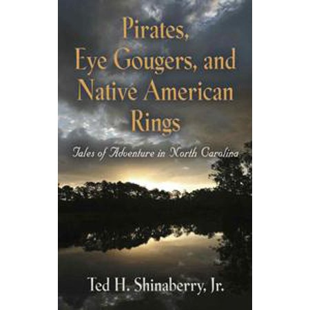 Pirates, Eye Gougers, and Native American Rings - eBook