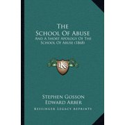 The School of Abuse : And a Short Apology of the School of Abuse (1868)