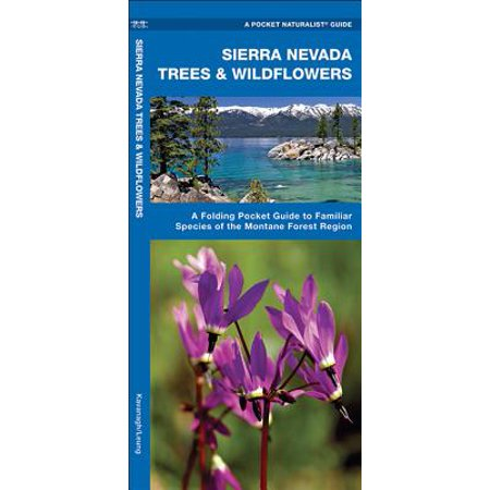 - Sierra Nevada Trees & Wildflowers : A Folding Pocket Guide to Familiar Species of the Montane Forest Region