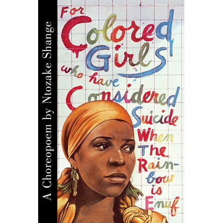 For Colored Girls Who Have Considered Suicide When the Rainbow Is - Rainbow Colored
