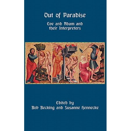 Out of Paradise : Eve and Adam and Their Interpreters