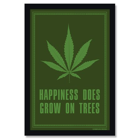 Happiness Does Grow On Trees Weed Marijuana Poster by Pointless (Best Way To Grow Weed At Home)