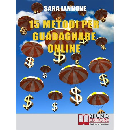 15 Metodi Per Guadagnare Online - eBook (New Releases On Charter Pay Per View)