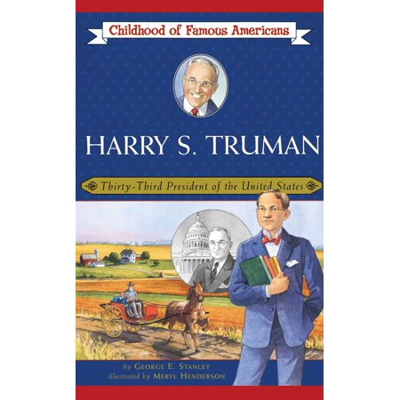Harry S. Truman : Thirty-Third President of the United