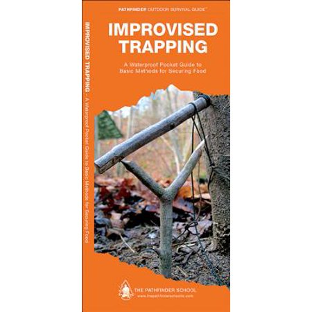 Improvised Trapping : A Waterproof Pocket Guide to Basic Methods for Securing