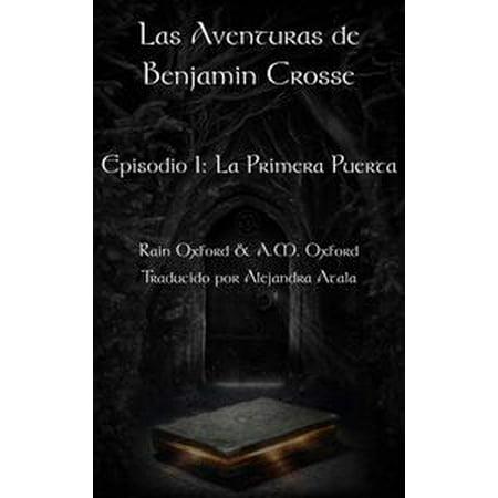 Las Aventuras de Benjamin Crosse Episodio I: La Primera Puerta - eBook