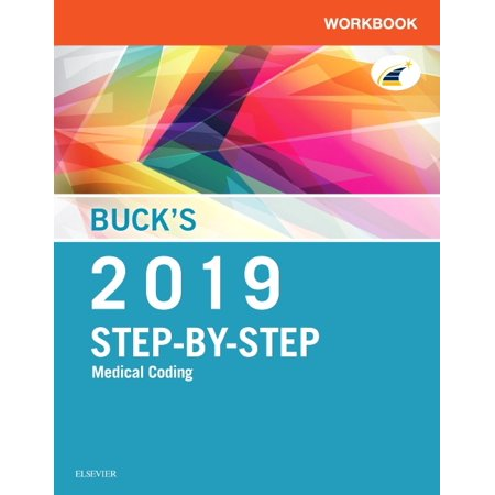 Buck's Workbook for Step-By-Step Medical Coding, 2019 (Administrative Medical Assisting 7th Edition Workbook Answers)