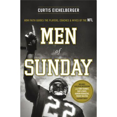 Men of Sunday : How Faith Guides the Players, Coaches & Wives of the (Best Nhl Players Of All Time)