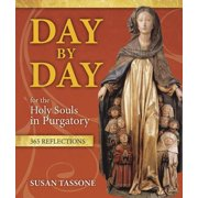 Day by Day for the Holy Souls in Purgatory: 365 Reflections (Paperback)