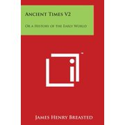 Ancient Times V2 : Or a History of the Early World