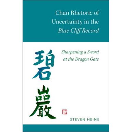 Chan Rhetoric of Uncertainty in the Blue Cliff Record : Sharpening a Sword at the Dragon (Flying Swords Of Dragon Gate English Subtitle)