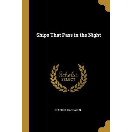 Ships That Pass in the Night Paperback (Ships That Pass In The Night Longfellow)