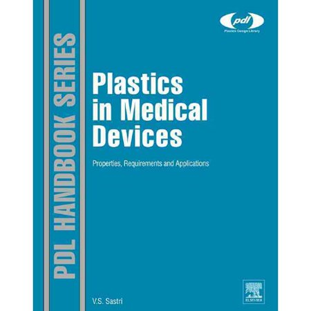 Plastics In Medical Devices  Properties  Requirements And Applications