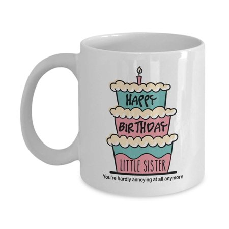 Happy Birthday Little Sister With Graphic Cake & Candle Funny Sarcastic  Coffee & Tea Gift Mug, Cute Party Decorations, Supplies, Favors, Giveaways  And