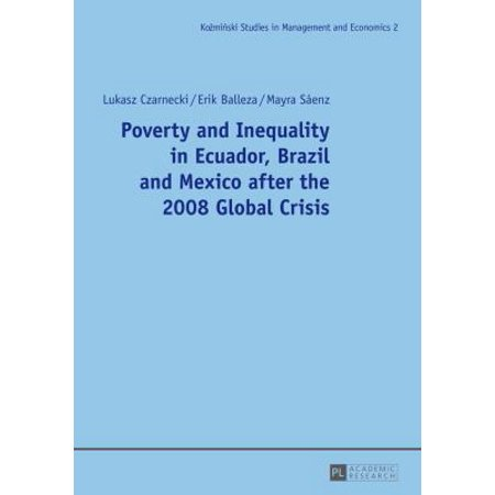 Poverty And Inequality In Ecuador  Brazil And Mexico After The 2008 Global Crisis