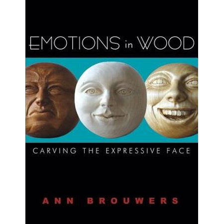 Emotions in Wood : Carving the Expressive Face