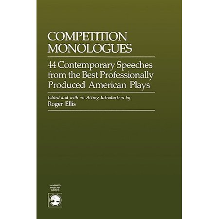 Competition Monologues : 44 Contemporary Speeches from the Best Professionally Produced American