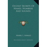 Occult Secrets of Names, Numbers and Sounds