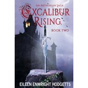 Excalibur Rising Book Two : Book Two