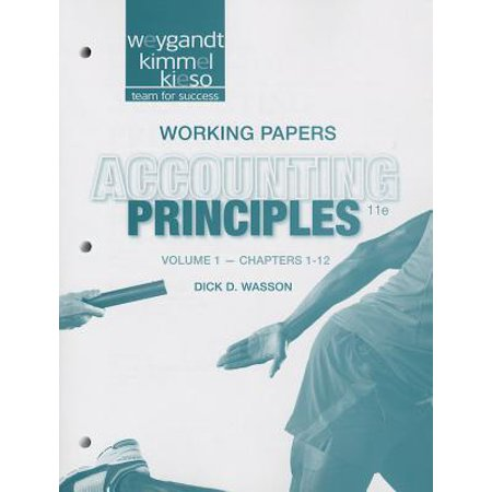 Working Papers Volume 1 (Chapters 1-12) to Accompany Accounting Principles,