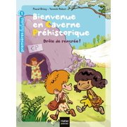 Bienvenue en caverne prhistorique - Drle de rentre! GS/CP 5/6 ans - eBook