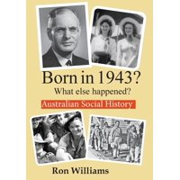 Born in 19xx? What Else Happened?: Born in 1943? What else happened? (Paperback)