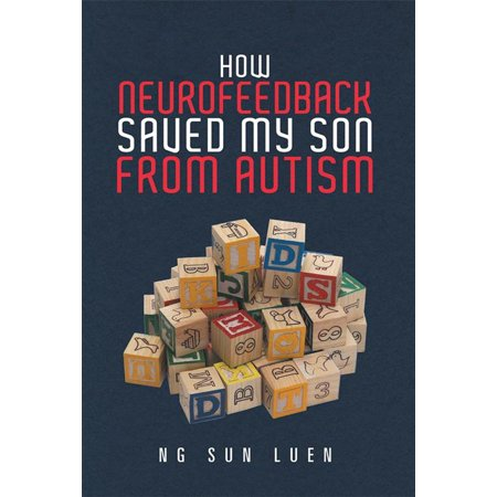 How Neurofeedback Saved My Son from Autism - eBook (Neurofeedback Machine)