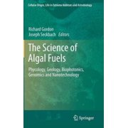 The Science of Algal Fuels: Phycology, Geology, Biophotonics, Genomics and Nanotechnology