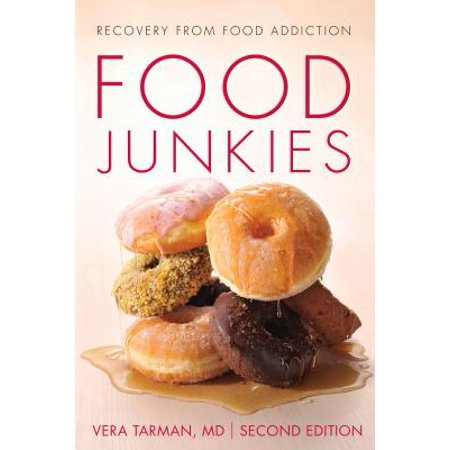 Food Junkies : Recovery from Food Addiction