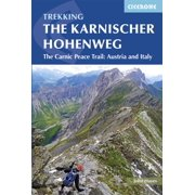 Trekking The Karnischer Höhenweg : The Carnic Peace Trail: Austria and Italy