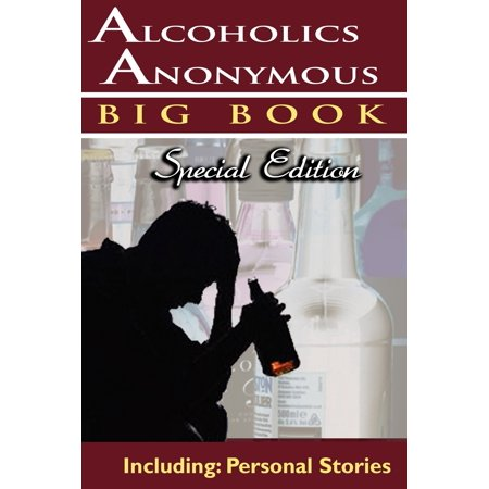 Alcoholics Anonymous - Big Book Special Edition - Including : Personal (Growing Up With An Alcoholic Father Story)