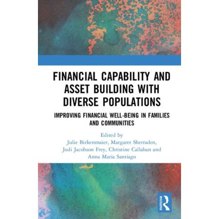 Financial Capability And Asset Building With Diverse Populations   Improving Financial Well Being In Families And Communities