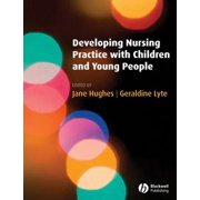 Developing Nursing Practice with Children and Young People - eBook