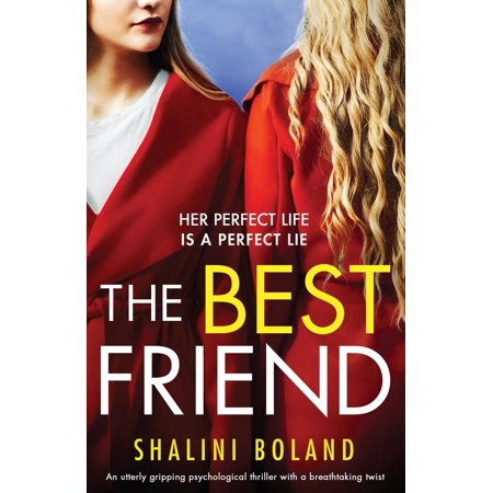 The Best Friend : An Utterly Gripping Psychological Thriller with a Breathtaking