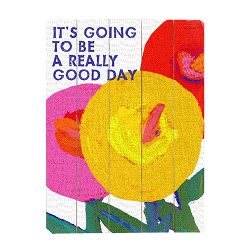 Artehouse LLC It's Going to be a Really Good Day by Lisa Weedn Graphic Art Plaque by Artehouse LLC
