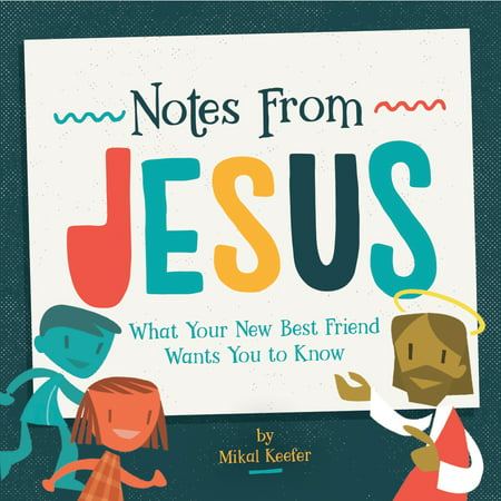 Notes from Jesus: What Your New Best Friend Wants You to Know (Hardcover) (Throw What You Know)