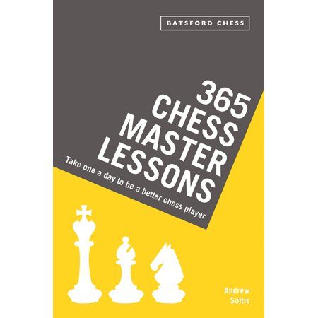 365 Chess Master Lessons : Take One a Day to Be a Better Chess