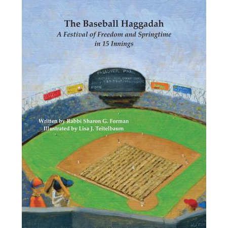 The Baseball Haggadah : A Festival of Freedom and Springtime in 15 Innings